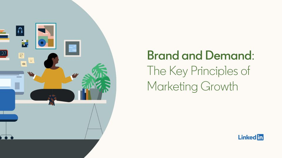 Brand and Demand: The Key Principles of Marketing Growth
